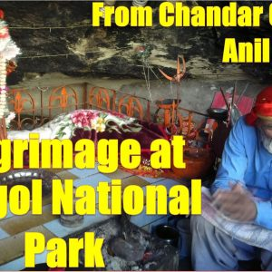 Hinglaj Nani Mandir - A Journey from Chandar Gup to Anil Kumb