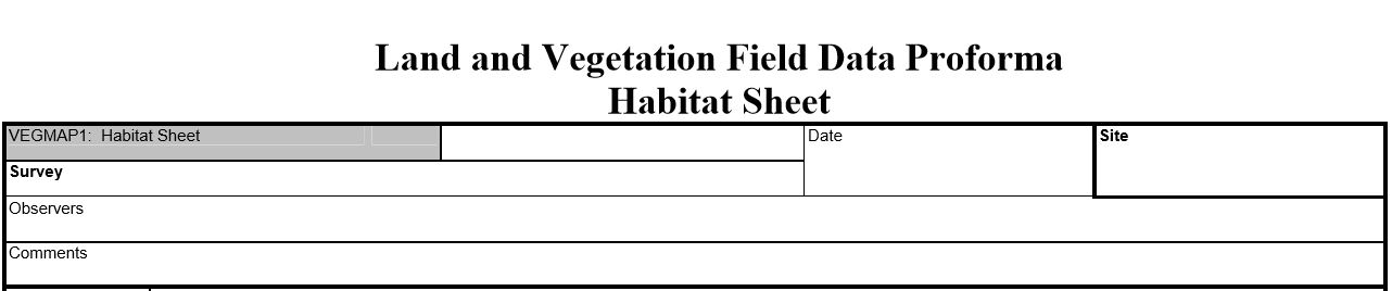 Land and Vegetation Field Data Proforma (Habitat Sheet)
